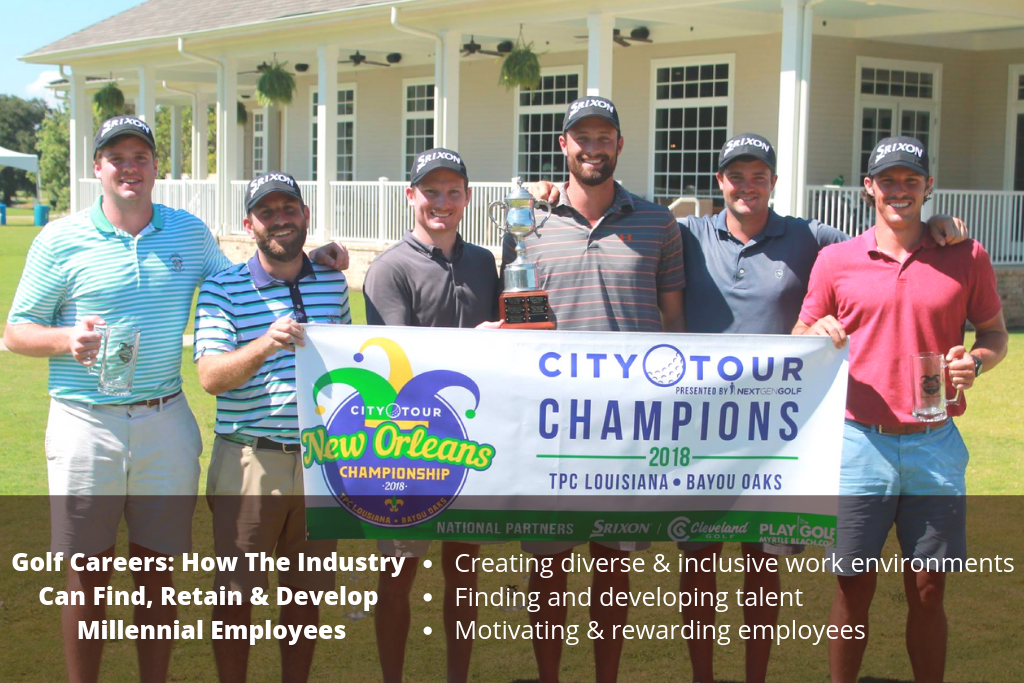 Golf Careers: How The Industry Can Find, Retain & Develop Millennial Employees